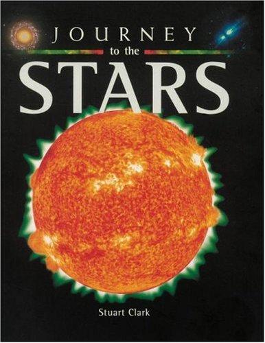 Journey to the Stars By Stuart Clark