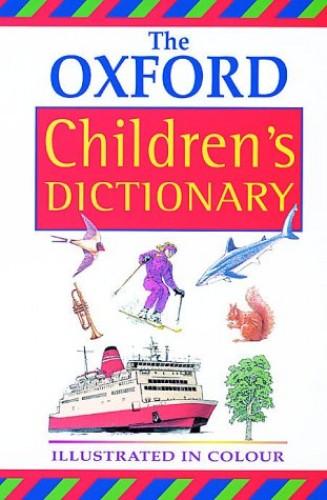 OXFORD CHILDREN'S DICTIONARY NEW ED 00 By Robert Allen