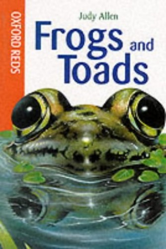 Frogs and Toads By Judy Allen