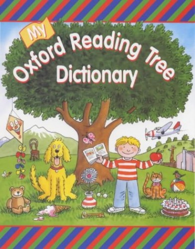 My Oxford Reading Tree Dictionary By Claire Kirtley