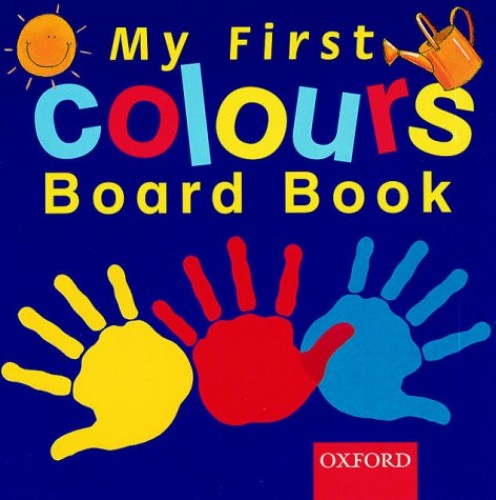 My First Colours Board Book By Julie Park