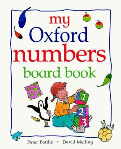 My Oxford Numbers Board Book By Peter Patilla