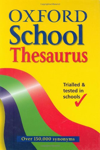 OXFORD SCHOOL THESAURUS By Alan Spooner
