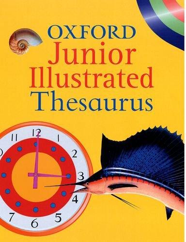 OXFORD JUNIOR ILLUSTRATED THESAURUS By Alan Spooner