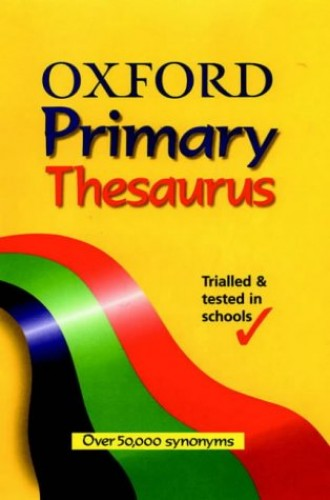OXFORD PRIMARY THESAURUS By Alan Spooner