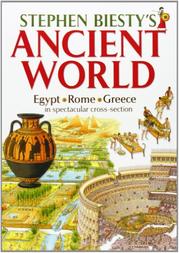 Stephen Biesty's Ancient World Rome, Egypt & Greece in Spectacular Cross-section By Stephen Biesty