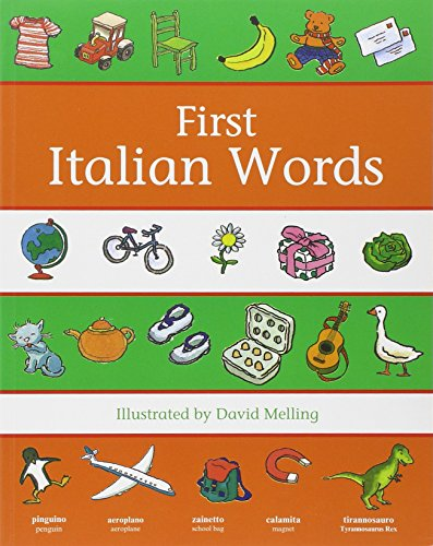 First Italian Words By Illustrated by David Melling
