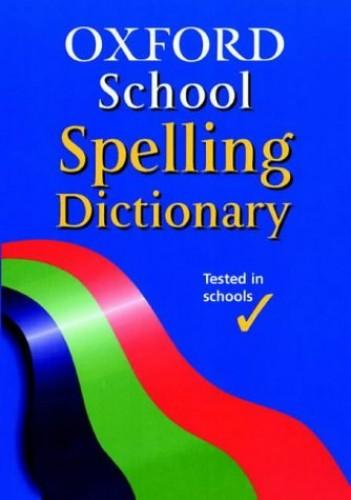 OXFORD SCHOOL SPELLING DICTIONARY By Robert Allen