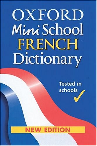 Oxford Mini School French Dictionary By Edited by Nicholas Rollin