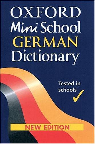 Oxford Mini School German Dictionary Edited by Nicholas Rollin