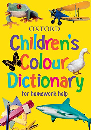 Oxford Children's Colour Dictionary: For Homework Help: 2006 by Sheila Dignen