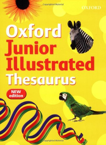 Oxford Junior Illustrated Thesaurus: 2007 by Sheila Dignen