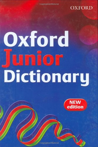 Oxford Junior Dictionary: 2007 by Sheila Dignen