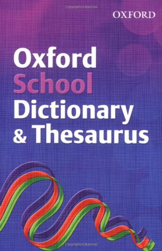 Oxford School Dictionary and Thesaurus By Robert Allen