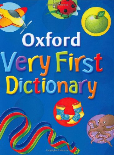 Oxford Very First Dictionary (2007 edition) By Clare Kirtley