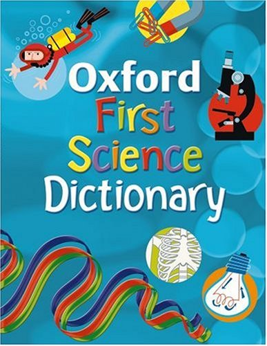 OXFORD FIRST SCIENCE DICTIONARY By Graham Peacock