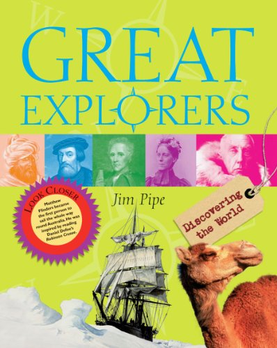 Great Explorers By Jim Pipe