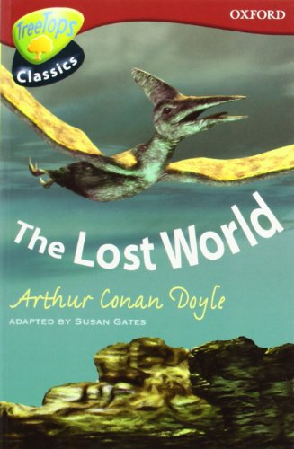Oxford Reading Tree: Level 15: Treetops Classics: The Lost World by Susan Gates