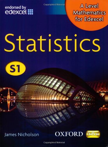 A Level Mathematics for Edexcel: Statistics S1 By James Nicholson