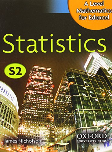 A Level Mathematics for Edexcel: Statistics S2 By James Nicholson