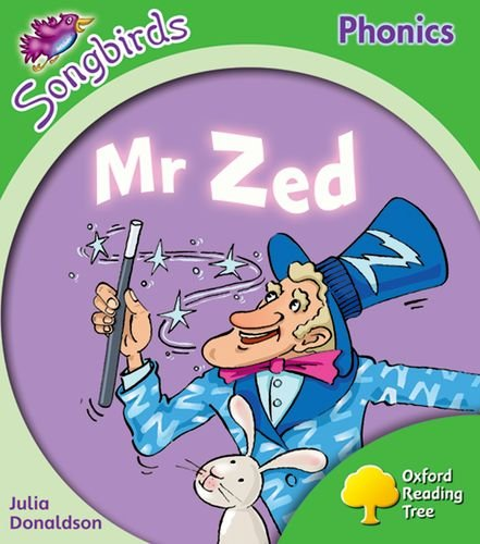 Oxford Reading Tree: Level 2: More Songbirds Phonics: Mr Zed By Julia Donaldson