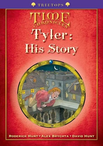 Oxford Reading Tree: Level 11+: Treetops Time Chronicles: Tyler: His Story By Roderick Hunt