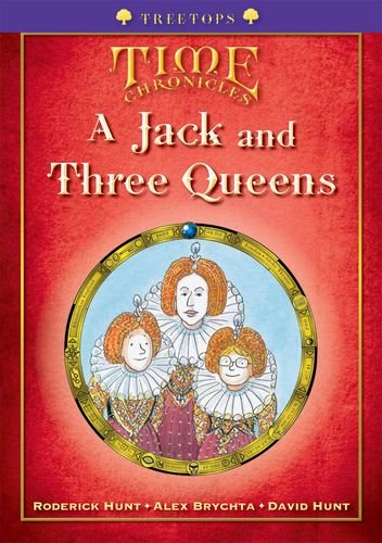 Oxford Reading Tree: Level 11+: Treetops Time Chronicles: Jack and Three Queens By Roderick Hunt