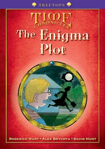 Oxford Reading Tree: Level 11+: Treetops Time Chronicles: The Enigma Plot By Roderick Hunt