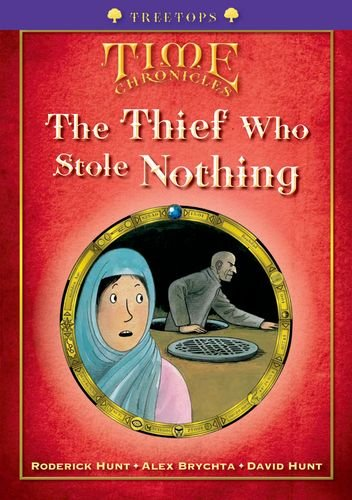 Oxford Reading Tree: Level 11+: Treetops Time Chronicles: The Thief Who Stole Nothing By Roderick Hunt