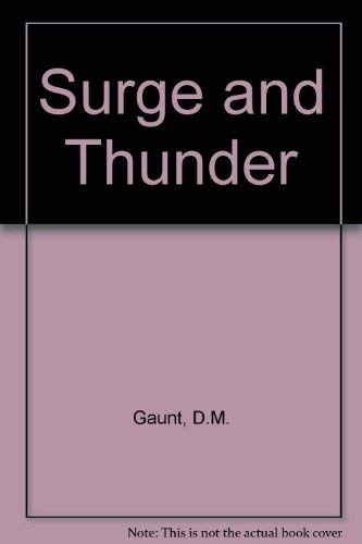 Surge and Thunder By D.M. Gaunt