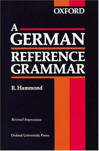A German Reference Grammar By Robin T. Hammond