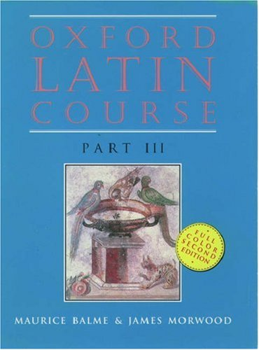 Oxford Latin Course: Pt. 3 By M. G. Balme