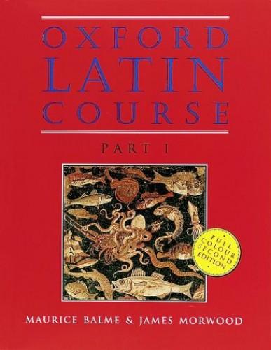 Oxford Latin Course: Part I: Student's Book von Maurice Balme