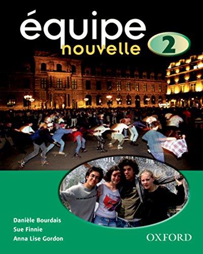 Equipe nouvelle: 2: Student's Book von Daniele Bourdais