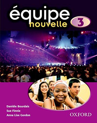 Equipe nouvelle: Part 3: Students' Book von Daniele Bourdais