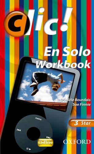 Clic!: 3: En Solo Workbook Star By Daniele Bourdais