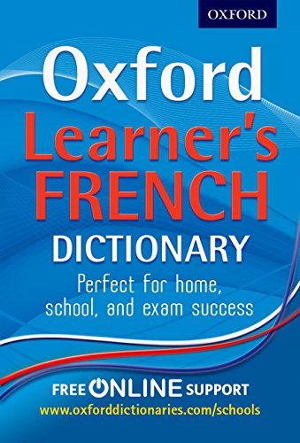 Oxford Learner's French Dictionary 2012 By Oxford Dictionaries