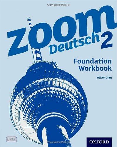 Zoom Deutsch 2: Foundation Workbook By Oliver Gray