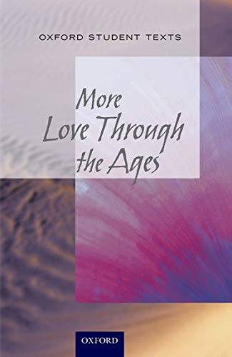 New Oxford Student Texts: More...Love Through the Ages By Julia Geddes