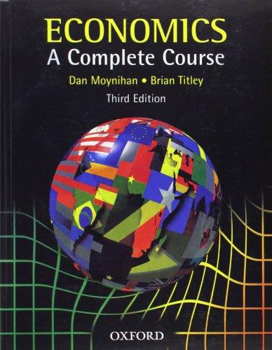 Economics: A Complete Course By Dan Moynihan
