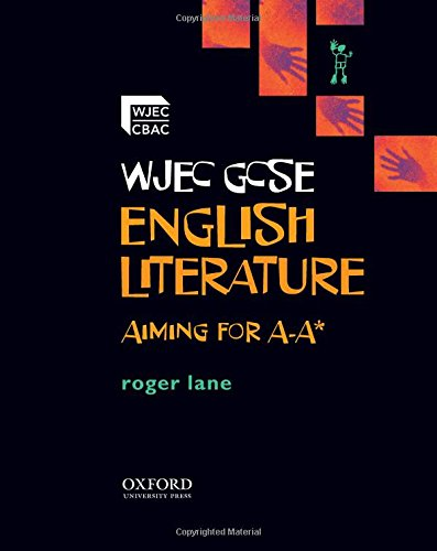 WJEC GCSE English Literature Aiming for A -A* By Roger Lane