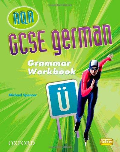 GCSE German for AQA Grammar Workbook By Michael Spencer