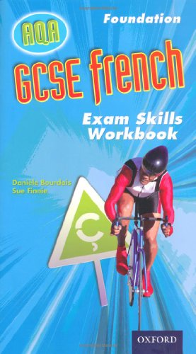 GCSE French for AQA: Exam Skills Workbook and CD-ROM Foundation by Daniele Bourdais