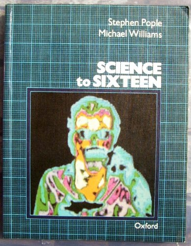 Science to Sixteen By Stephen Pople