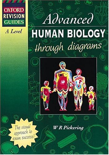 A-Level Advanced Human Biology Through Diagrams By W. R. Pickering