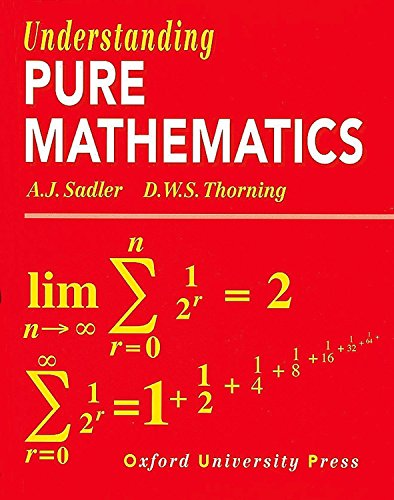 Understanding Pure Mathematics By A. J. Sadler
