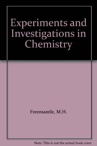 Experiments and Investigations in Chemistry By M.H. Freemantle