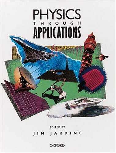 Physics Through Applications By Edited by Jim Jardine