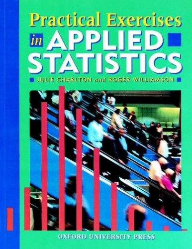 Practical Exercises in Applied Statistics By Julie Charlton