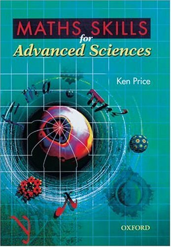 Maths Skills for Advanced Sciences By Ken Price